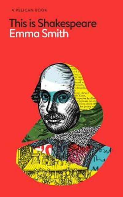 This Is Shakespeare - Emma Smith