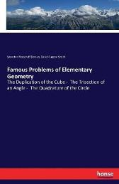 Famous Problems of Elementary Geometry - Wooster Woodruff Beman David Eugene Smith