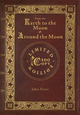 From the Earth to the Moon and Around the Moon (100 Copy Limited Edition) - Jules Verne