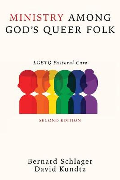 Ministry Among God's Queer Folk, Second Edition - Bernard Schlager