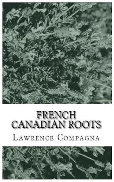 French-Canadian Roots - Lawrence Compagna