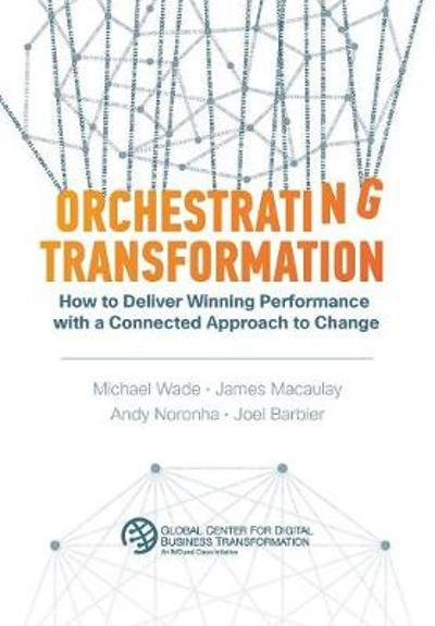 Orchestrating Transformation - Michael Wade