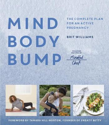 Mind, Body, Bump - Brit Williams