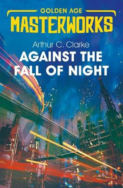 Against the Fall of Night - Sir Arthur C. Clarke