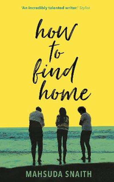 How To Find Home - Mahsuda Snaith