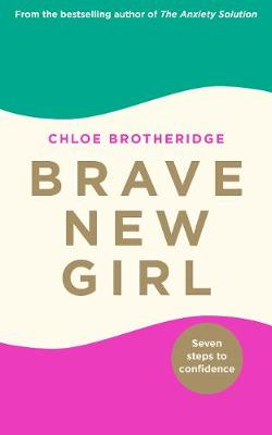 Brave New Girl - Chloe Brotheridge