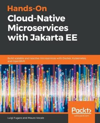 Hands-On Cloud-Native Microservices with Jakarta EE - Luigi Fugaro