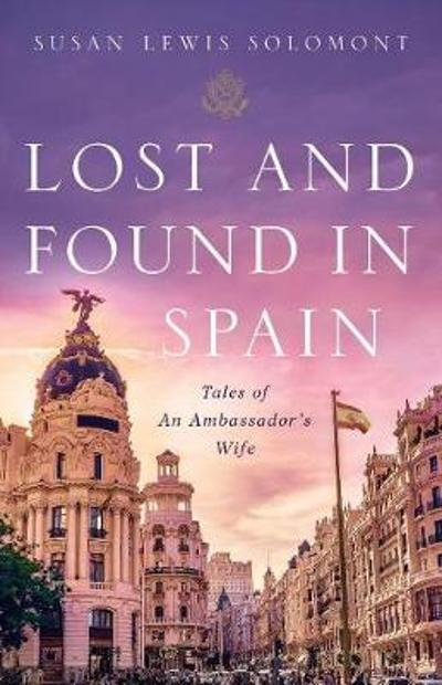 Lost and Found In Spain - Susan Lewis Solomont