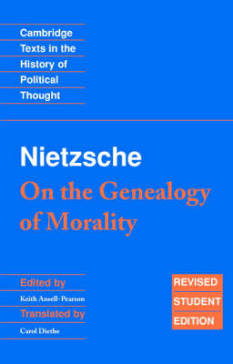 Nietzsche: 'On the Genealogy of Morality' and Other Writings Student Edition - Friedrich Wilhelm Nietzsche