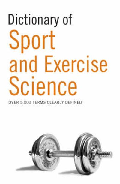 Dictionary of Sport and Exercise Science - A & C Black Publishers Ltd