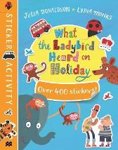 What the Ladybird Heard on Holiday Sticker Book - Julia Donaldson  Lydia Monks