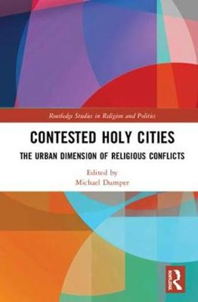 Contested Holy Cities - Michael Dumper