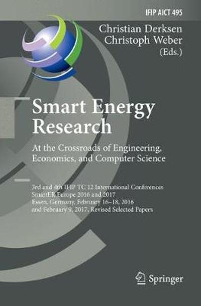 Smart Energy Research. At the Crossroads of Engineering, Economics, and Computer Science - Christian Derksen