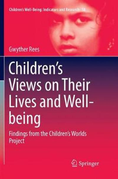 Children's Views on Their Lives and Well-being - Gwyther Rees