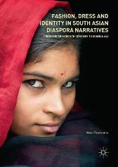Fashion, Dress and Identity in South Asian Diaspora Narratives - Noemi Pereira-Ares