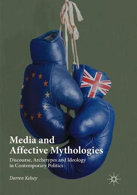 Media and Affective Mythologies - Darren Kelsey