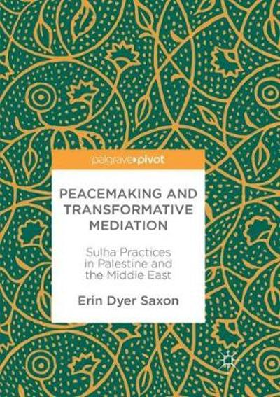 Peacemaking and Transformative Mediation - Erin Dyer Saxon