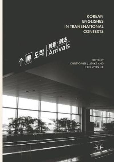 Korean Englishes in Transnational Contexts - Christopher J. Jenks