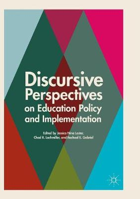 Discursive Perspectives on Education Policy and Implementation - Jessica Nina Lester
