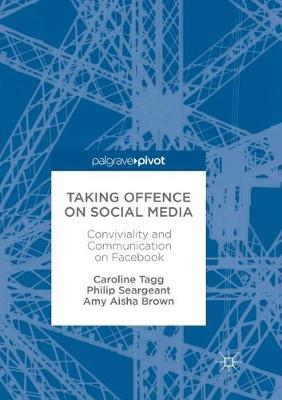 Taking Offence on Social Media - Caroline Tagg