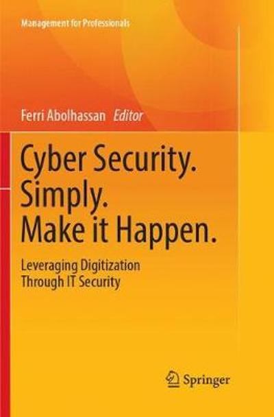 Cyber Security. Simply. Make it Happen. - Ferri Abolhassan