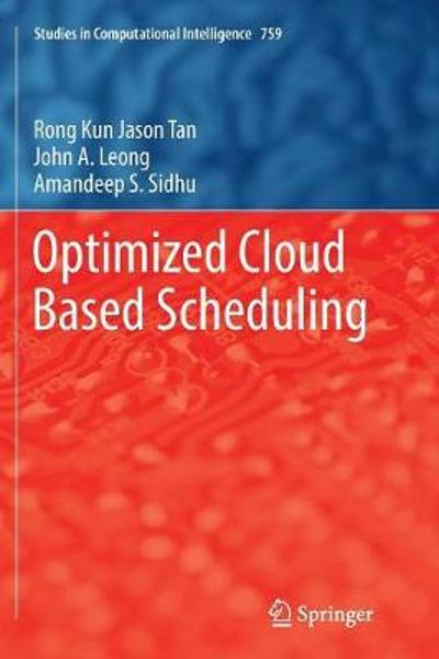Optimized Cloud Based Scheduling - Rong Kun Jason Tan