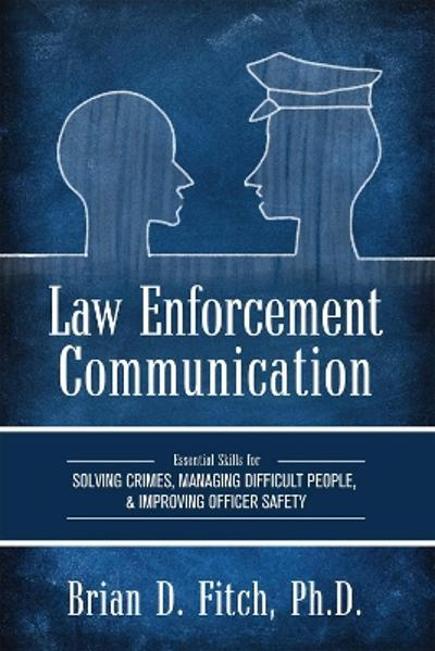 Law Enforcement Communication - Brian D. Fitch