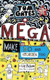 Tom Gates: Mega Make and Do (and Stories Too!) - Liz Pichon