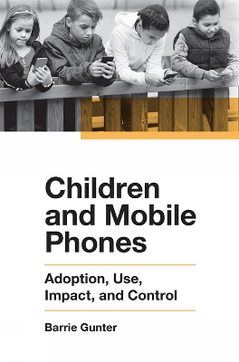 Children and Mobile Phones - Barrie Gunter