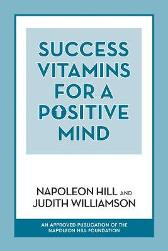 Success Vitamins for a Positive Mind - Napoleon Hill Judith Williamson
