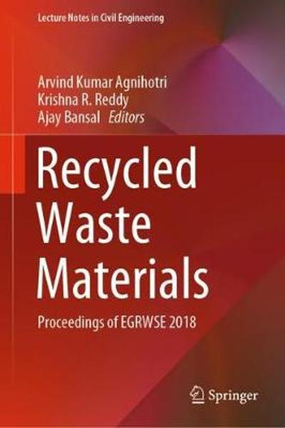 Recycled Waste Materials - Arvind Kumar Agnihotri