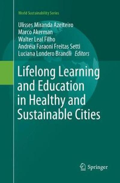 Lifelong Learning and Education in Healthy and Sustainable Cities - U.M. Azeiteiro