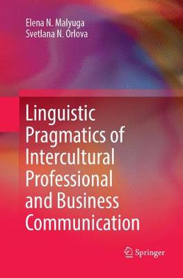 Linguistic Pragmatics of Intercultural Professional and Business Communication - Elena N. Malyuga