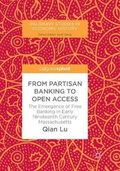 From Partisan Banking to Open Access - Qian Lu