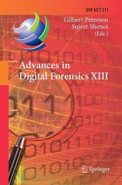 Advances in Digital Forensics XIII - Gilbert Peterson