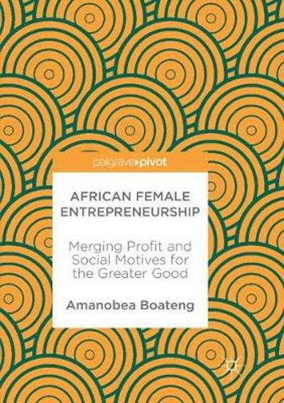 African Female Entrepreneurship - Amanobea Boateng