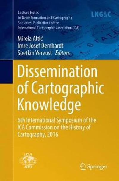 Dissemination of Cartographic Knowledge - Mirela Altic
