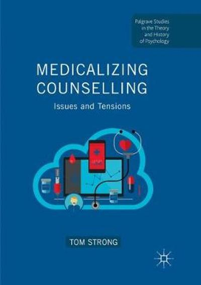 Medicalizing Counselling - Tom Strong