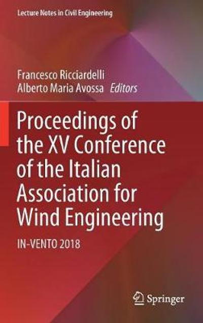 Proceedings of the XV Conference of the Italian Association for Wind Engineering - Francesco Ricciardelli