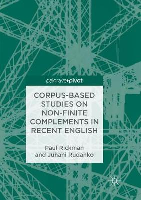 Corpus-Based Studies on Non-Finite Complements in Recent English - Paul Rickman