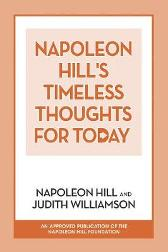 Napoleon Hill's Timeless Thoughts for Today - Napoleon Hill Judith Williamson
