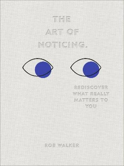 The Art of Noticing - Rob Walker