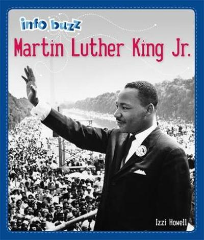 Info Buzz: Black History: Martin Luther King Jr. - Izzi Howell