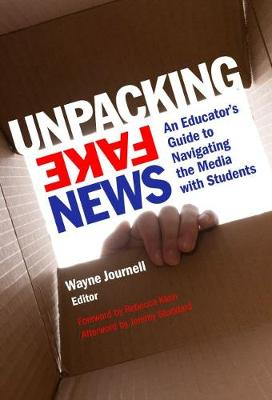 Unpacking Fake News - Wayne Journell