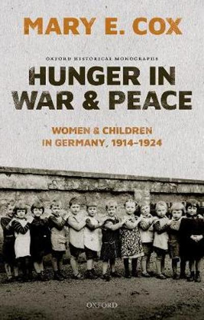 Hunger in War and Peace - Mary Elisabeth Cox