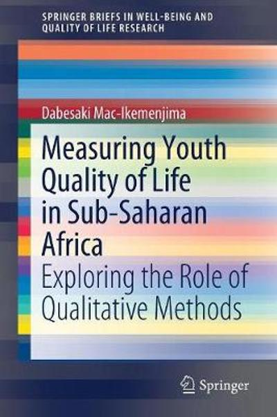 Measuring Youth Quality of Life in Sub-Saharan Africa - Dabesaki Mac-Ikemenjima