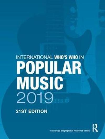 International Who's Who in Popular Music 2019 - Europa Publications