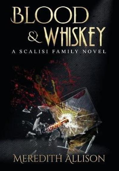 Blood & Whiskey - Meredith Allison