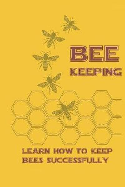 Beekeeping Learn How to Keep Bees Successfull - Prolunis