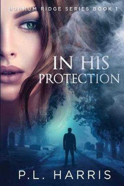 In His Protection - P.L. Harris